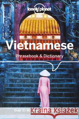Lonely Planet Vietnamese Phrasebook & Dictionary Lonely Planet 9781787013469 Lonely Planet - książka