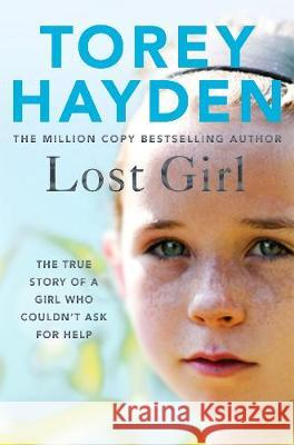 Lost Child: The True Story of a Girl who Couldn't Ask for Help Torey Hayden   9781509864485 Bluebird - książka