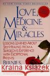 Love, Medicine and Miracles: Lessons Learned about Self-Healing from a Surgeons Experience with Exceptional Patients