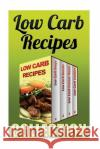 Low Carb Recipes: Low Carb Soups + Low Carb Snacks + Low Carb Freezer Meals + Low Carb Cookies Anna Robins 9781542706940 Createspace Independent Publishing Platform