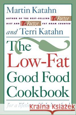Low-Fat Good Food Cookbook Martin Katahn Terri Katahan 9780393311495 W. W. Norton & Company - książka