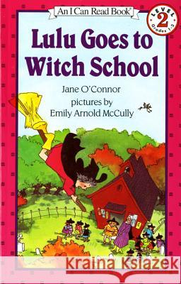 Lulu Goes to Witch School Jane O'Connor Emily Arnold McCully 9780064441384 HarperTrophy - książka