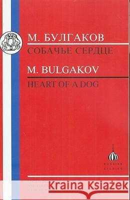 M. Bulgakov: Heart of a Dog = Heart of a Dog = Heart of a Dog = Heart of a Dog = Heart of a Dog = Heart of a Dog = Heart of a Dog = = Heart of a Dog Mikhail Bulgakov Avril Pyman A. Pyman 9781853993404 Duckworth Publishers - książka