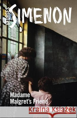 Madame Maigret's Friend Georges Simenon 9780241240168 PENGUIN POPULAR CLASSICS - książka