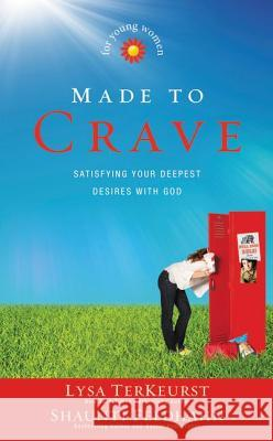 Made to Crave for Young Women: Satisfying Your Deepest Desires with God Lysa TerKeurst 9780310729983 Zonderkidz - książka