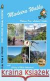 Madeira Walks: Volume One, Leisure Trails Shirley & Mike Whitehead 9781782750581 Discovery Walking Guides Ltd