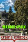 Madrid Spain: 150 Page Lined Travel Journal Wild Pages Press Journals &. Notebooks 9781545171882 Createspace Independent Publishing Platform