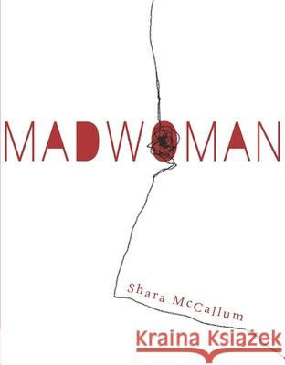 Madwoman Shara McCallum 9781938584282 Alice James Books - książka