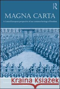 Magna Carta: A Central European Perspective of Our Common Heritage of Freedom Zbigniew Rau Przemys Aw Urawsk 9781138848542 Routledge - książka