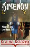Maigret and the Dead Girl Inspector Maigret #45 Simenon, Georges 9780241297254 Inspector Maigret