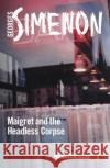 Maigret and the Headless Corpse Simenon, Georges 9780241297261 Inspector Maigret