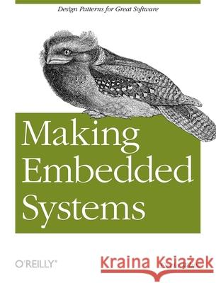 Making Embedded Systems : Design Patterns for Great Software Elecia White 9781449302146 O'Reilly Media - książka