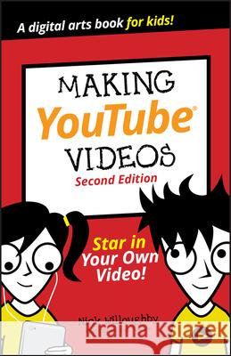 Making Youtube Videos: Star in Your Own Video! Willoughby, Nick 9781119641506  - książka