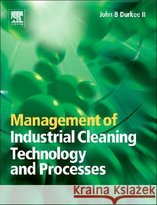 Management of Industrial Cleaning Technology and Processes John Durkee 9780080448886 Elsevier Science & Technology - książka
