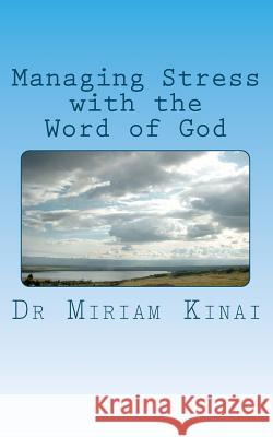 Managing Stress with the Word of God: Christian Stress Management Dr Miriam Kinai 9789966715104 Almasi Holistic Healthcare - książka