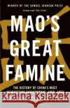 Mao's Great Famine: The History of China's Most Devastating Catastrophe, 1958-62 Frank Dikotter   9781408886366 Bloomsbury Publishing PLC