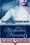 Marblestone Mansion, Book 6: (Scandalous Duchess Series) Marti Talbott 9781491089767 Createspace
