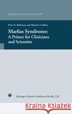 Marfan Syndrome : A Primer for Clinicians and Scientists Peter N. Robinson Maurice Godfrey Peter N. Robinson 9780306482380 Springer Us - książka