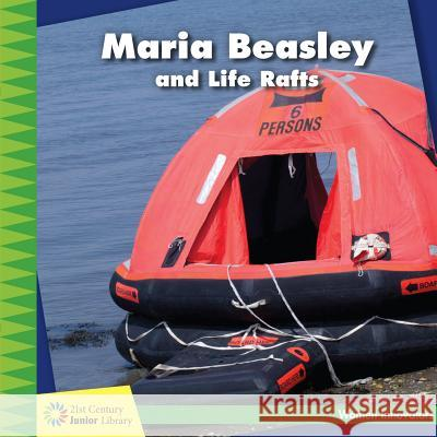 Maria Beasley and Life Rafts Ellen Labrecque 9781634721790 Cherry Lake Publishing - książka
