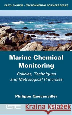 Marine Chemical Monitoring: Policies, Techniques and Metrological Principles Philippe P. Quevauviller 9781848217409 Wiley-Iste - książka