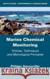 Marine Chemical Monitoring: Policies, Techniques and Metrological Principles Philippe P. Quevauviller 9781848217409 Wiley-Iste