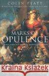 Marks of Opulence: The Why, When and Where of Western Art 1000-1914 Colin Platt 9780006531562 Harper Perennial