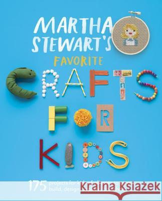 Martha stewart 39 s favorite crafts for kids 175 projects for Fun crafts for kids of all ages