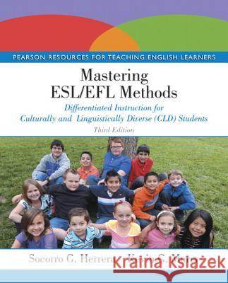 Mastering ESL/EFL Methods : Differentiated Instruction for Culturally and Linguistically Diverse (CLD) Students Kevin G. Murry 9780133594973 Pearson Education (US) - książka