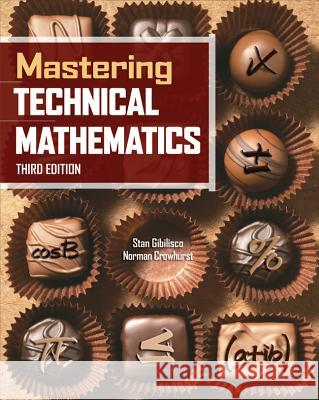 Mastering Technical Mathematics, Third Edition Stan Gibilisco Norman H. Crowhurst 9780071494489 McGraw-Hill/Tab Electronics - książka