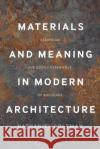 Materials and Meaning in Architecture: Essays on the Bodily Experience of Buildings Nathaniel Coleman 9781474287746 Bloomsbury Visual Arts