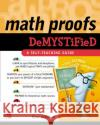 Math Proofs Demystified Stan Gibilisco 9780071445764 McGraw-Hill Professional Publishing