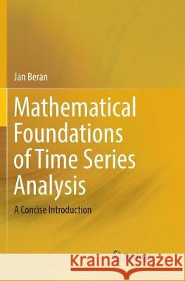 Mathematical Foundations of Time Series Analysis : A Concise Introduction Jan Beran 9783030089757 Springer - książka