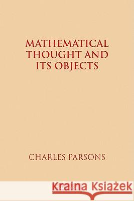 Mathematical Thought and its Objects Charles Parsons 9780521119115 Cambridge University Press - książka