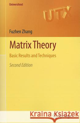 Matrix Theory : Basic Results and Techniques Zhang, Fuzhen 9781461410980 Springer, Berlin - książka