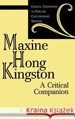 Maxine Hong Kingston: A Critical Companion E. D. Huntley 9780313308772 Greenwood Press - książka