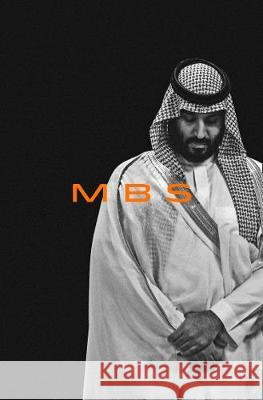 MBS : The Rise to Power of Mohammed Bin Salman Hubbard, Ben 9780008340551 HarperCollins Publishers - książka