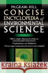 McGraw-Hill Concise Encyclopedia of Environmental Science