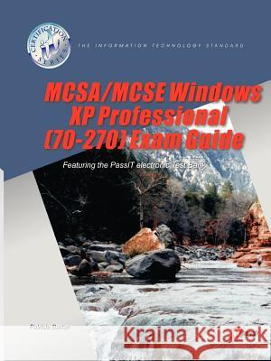 McSa/MCSE Windows XP Professional (70-270) Exam Guide Patricia Barton Charles Brooks Brian Alley 9781581220599 Eitprep Llp - książka