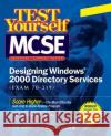 MCSE Designing a Windows 2000 Directory Test Yourself Practice Exams (Exam 70-219) Syngress Media Inc                       Inc Syngres 9780072129298 McGraw-Hill Companies