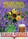 Medicinal Essential Oils: The Science and Practice of Evidence-Based Essential Oil Therapy Dr Scott a. Johnson 9780997548709 Scott a Johnson Professional Writing Services