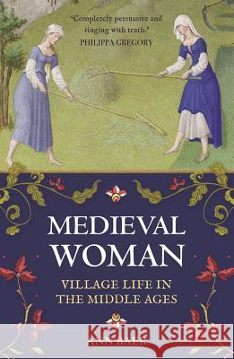 Medieval Woman: Village Life in the Middle Ages Ann Baer 9781782438984 Michael O'Mara Books - książka