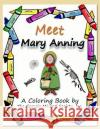Meet Mary Anning: A Coloring Book by the Georgia Mineral Society, Inc. Lori Carter 9781937617110 SIGMA Software, Incorporated