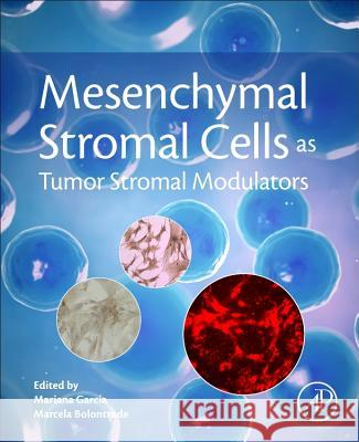 Mesenchymal Stromal Cells as Tumor Stromal Modulators García, Mariana Bolontrade, Marcela  9780128031025 Elsevier Science - książka