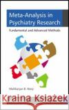 Meta-Analysis in Psychiatry Research: Fundamental and Advanced Methods Mallikarjun B. Hanji 9781771883764 Apple Academic Press
