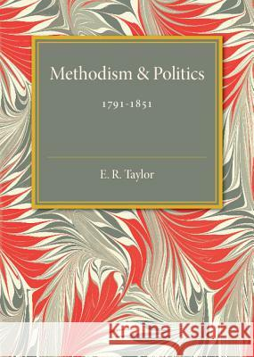 Methodism and Politics: 1791-1851 Taylor, E. R. 9781316626184  - książka