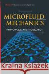 Microfluid Mechanics: Principles and Modeling William Liou Yichuan Fang 9780071443227 McGraw-Hill Professional Publishing