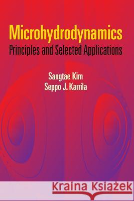 Microhydrodynamics: Principles and Selected Applications Sangtae Kim Seppo J. Karrila 9780486442198 Dover Publications - książka