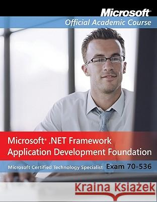 Microsoft .Net Framework Application Development Foundation: Exam 70-536 [With Paperback Book]  Microsoft Official Academic Course   9780470183779  - książka