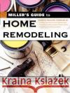 Millers Guide to Home Remodeling