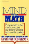 Mind Over Math: Put Yourself on the Road to Success by Freeing Yourself from Math Anxiety Stanley Kogelman J. Warren Joseph Warren 9780070352810 McGraw-Hill Companies